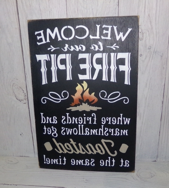 Fantastic Fire Pit Signs Fire Pit Sign Welcome To Our Fire Pit Where Friends And